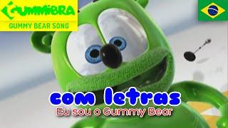 Eu Sou O Gummy Bear COM LETRAS ~ Gummy Bear Brazilian Lyric Song ~ Versão Brasileira