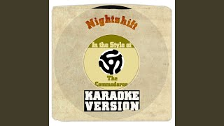 Nightshift (In the Style of Commodores, The) (Karaoke Version)