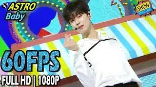 60FPS 1080P   ASTRO - Baby, 아스트로 - 베이비 Show Music Core 20170603