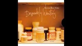 Better Than Ezra - Desperately Wanting (HQ) YouTube Videos