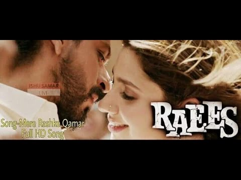 Mere Rashke Qamar Official | RAEES VIDEO SONG | Shah Rukh Khan | Mahira Khan