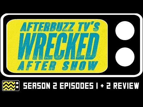 Wrecked Season 2 Episode 1 & 2 Review & After Show