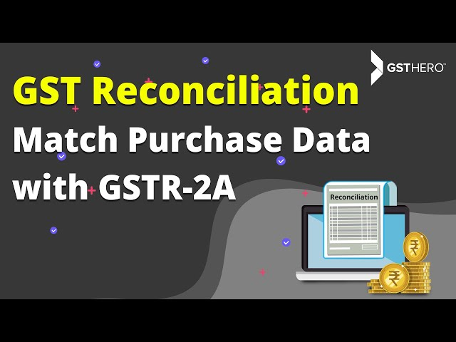 GST - One Click Reconciliation to Match Purchase Data with GSTR-2A