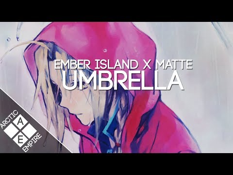Ember Island - Umbrella (Matte Remix) | Electronic