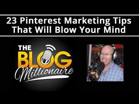 23 Pinterest Marketing Tips that Will Blow Your Mind