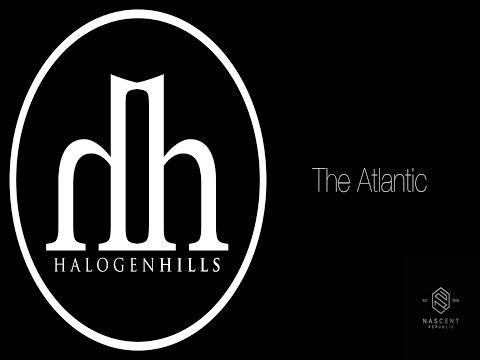 Halogen Hills - The Atlantic (Official Audio)