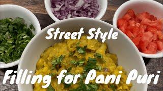 Street Style Filling for Pani puri | Golgappa Stuffing Masala / Panipuri | Pani puri | Golgappa