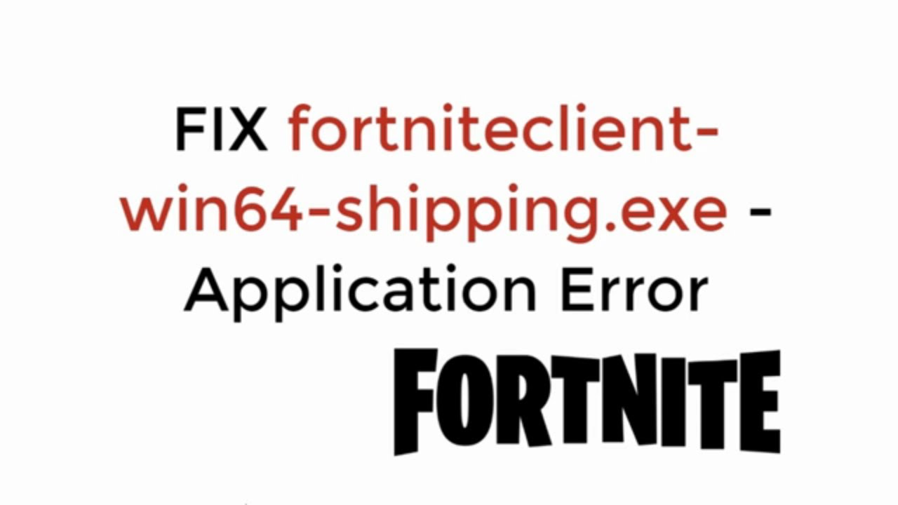 FIX fortniteclient-win64-shipping exe - Application Error UPDATED 100%  WORKING