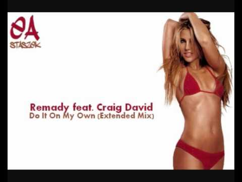 Remady feat. Craig David - Do It On My Own (Extended Mix)