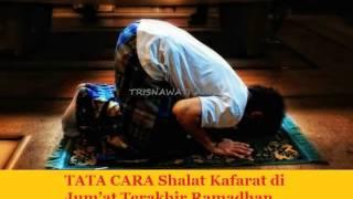 Tata Cara Shalat Kafarat di Jum'at Terakhir Ramadhan 2017 Video