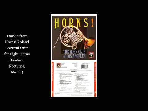 Tracks 6-8 From Horns! Roland LoPresti Suite For Eight Horns