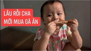 Lâu lắm rồi cha Khương Dừa mới về sớm và mua gà nướng cho mấy đứa con ăn, nhiều khi cha cũng tệ ghê!