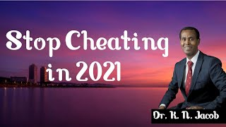 Stop Cheating In 2021 - Dr. K. N. Jacob