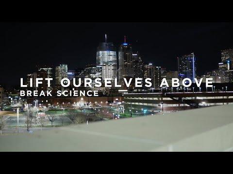 Break Science - Lift Ourselves Above : BIG BEAT IGNITION : Denver