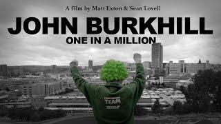 John Burkhill: One in a Million