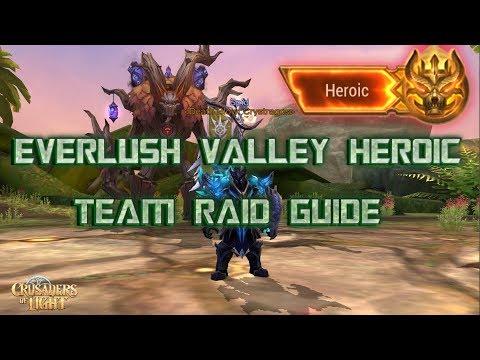 HEROIC EVERLUSH VALLEY GUIDE - Team Raid - Crusaders of Light