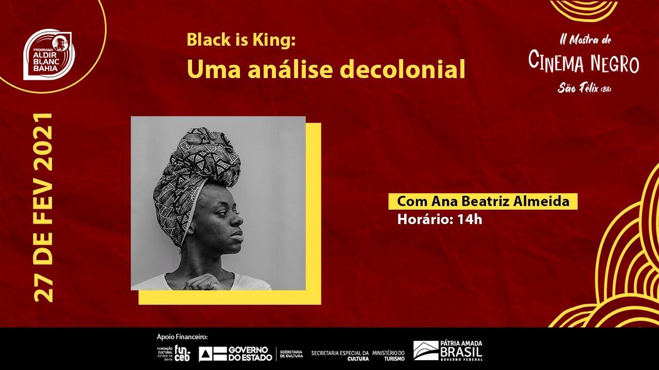Black is King: Uma análise decolonial   Com: Ana Beatriz Almeida