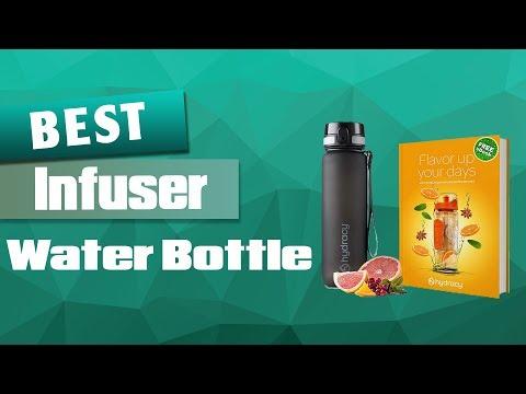 Top 5 Best Infuser Water Bottle