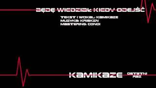 Będę Wiedział Kiedy Odejść 2016 feat.  Kamikaze 2004 (Kamikaze - Ostatni Raz)