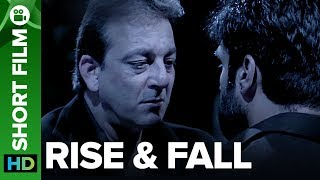 Rise & Fall | Hindi Short Film | Sanjay Dutt & Sunil Shetty