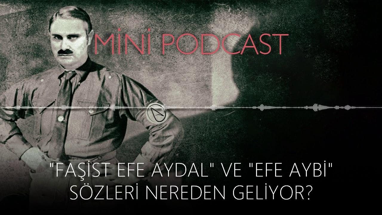 Mp Faşist Efe Aydal Ve Efe Aybi Sözleri Nereden Geliyor Youtube