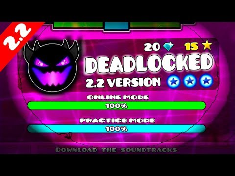 "[NEW] ""DEADLOCKED"" 2.2 REMAKE VERSION !!! - GEOMETRY DASH [2.2] !!"