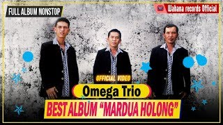 OMEGA TRIO FULL ALBUM MARDUA HOLONG NONSTOP (BEST OF OMEGA TRIO)
