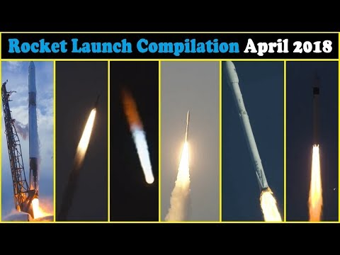 Rocket Launch Compilation 2018 - April | Go To Space
