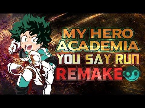 BOKU NO HERO ACADEMIA – You Say Run [Styzmask Remix]