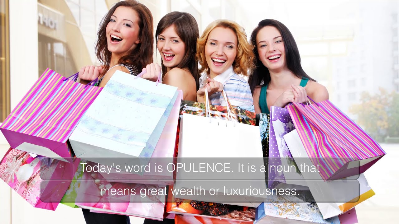 Learn English- Word of the Day- Opulence