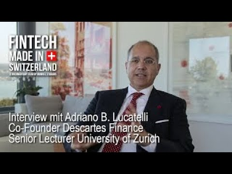 FinTech Made in Switzerland: Interview Adriano B. Lucatelli, Descartes Finance