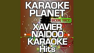 Sag es laut (Karaoke Version) (Originally Performed by Xavier Naidoo)