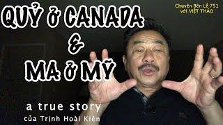 QUỶ ở CANADA và MA ở MỸ-(True Story)- Chuyện Bên Lề (CBL)751- October 30, 2018