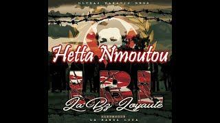 La Bz Loyauté - Hetta Nmoutou ( Intro )