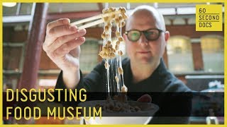 Museum Of The World's Most Disgusting Foods // 60 Second Docs