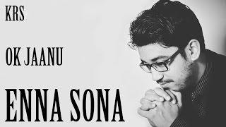 Enna Sona Karaoke | OK Jaanu | Arijit Singh | AR Rahman | KRS