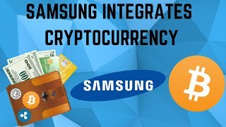 Samsung Integrates Cryptocurrency To OVER 10 MILLION + Users! (Crypto News)