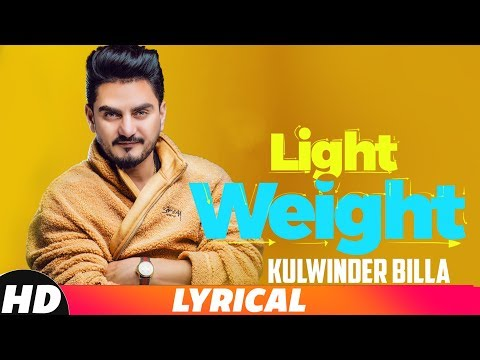 Light Weight (Lyrical Video) | Kulwinder Billa | MixSingh| Latest Punjabi Song 2018