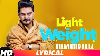 Light Weight (Lyrical ) | Kulwinder Billa | MixSingh| Latest Punjabi Song 2018