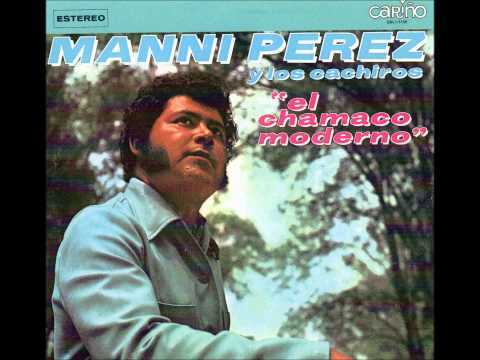 Manni Perez Canta El Chamaco Moderno