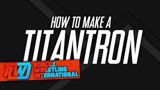 RWI | How To Script A Titantron (ROBLOX)
