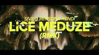 SIVILO X REKSONA X KENDI - LICE MEDUZE RMX