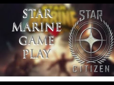 Star Citizen #5 | Star Marine game play!!