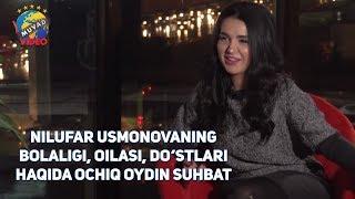 Nilufar Usmonova bilan ochiq suhbat