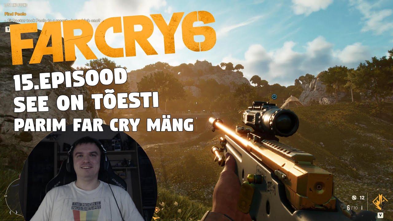 Far Cry 6 - 15. Episood - SEE ON TÕESTI PARIM FAR CRY MÄNG!