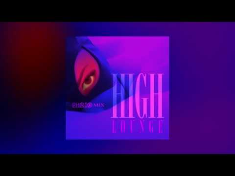 HIGH Lounge 2h40min - PHOTO MIX