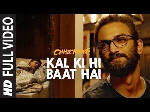 full-song:-kal-ki-hi-baat-hai-|-chhichhore-|-sushant,-shraddha-|-kk,-pritam,-amitabh-bhattacharya