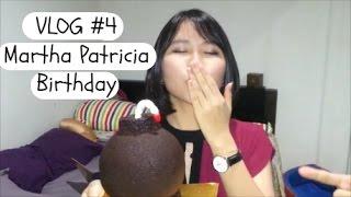 VLOG #4 : Martha Patricia Birthday