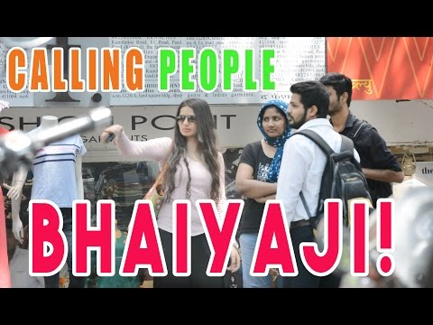 "Girl calling people ""BHAIYA"" Prank 