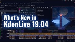 Kdenlive 19.04   What's New?